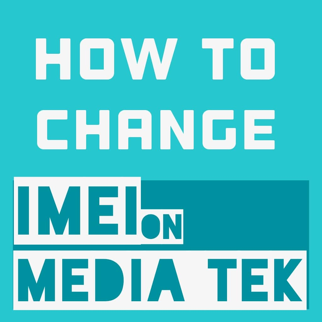 How to Change IMEI on Android MTK device {No-Root}