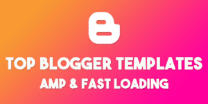 Top 7 Fast loading templates for blogger.com (2018)
