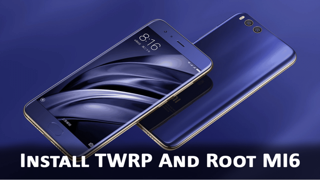 How to Install TWRP Recovery and Root Xiaomi MI6 (sagit) | Guide