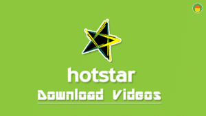 Download videos from hotstar