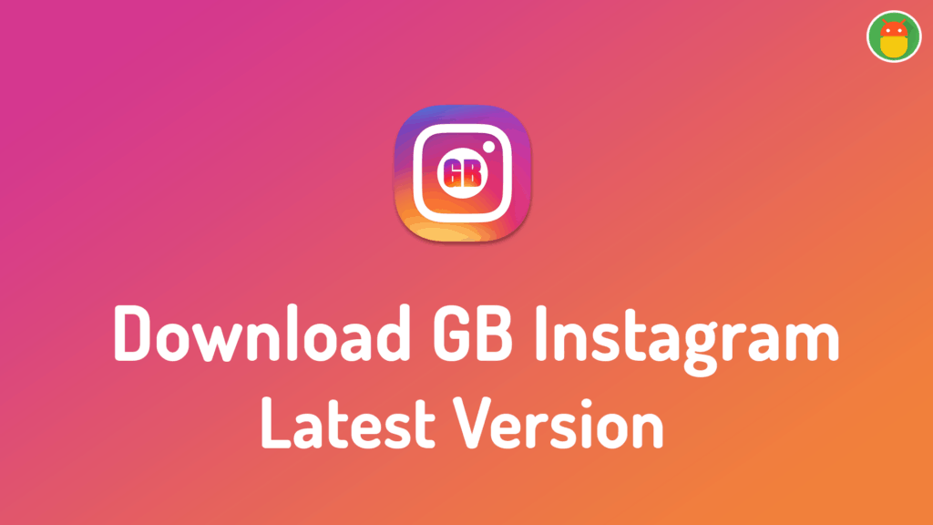 GBInstagram Apk 1 60 Download Latest Version 2019 ( GB Instagram)