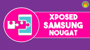 install xposed samsung nougat