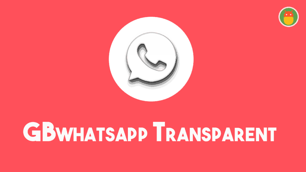 GBWhatsApp Transparent Prime apk Download for android