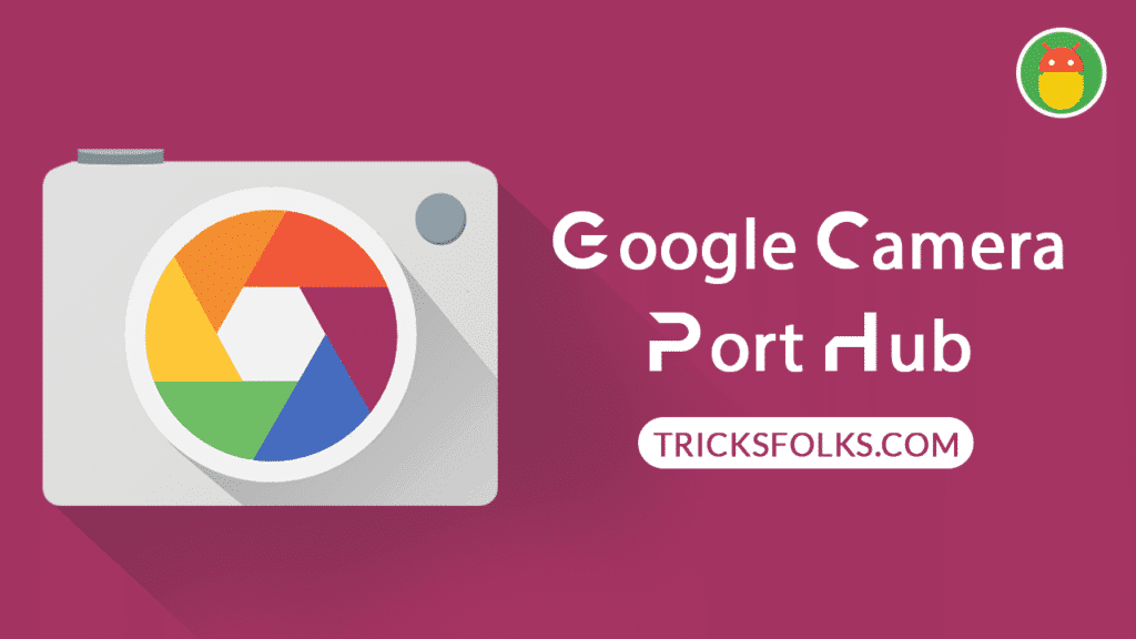 What's the Best Suitable Gcam? Google Camera Port Device