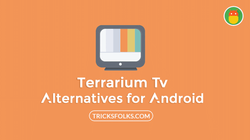 5 The Best Terrarium Tv Alternatives for Android Device | Tricks Folks